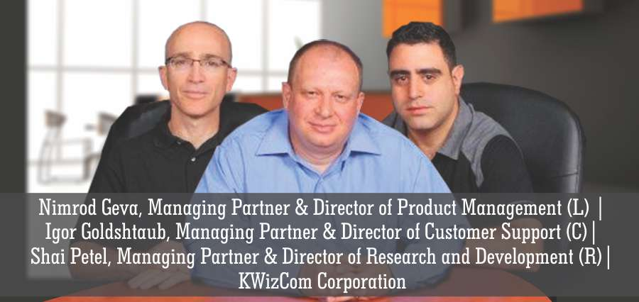 Nimrod Geva | Managing Partner & Director of Product Managment (L) | Igor Goldshtaub | Managing Partner & Director of Customer Support (C) | Shai Patel | Managing Partner & Director of Research and Development (R) | KWizCom Corporation - Insights Success