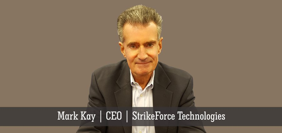 Mark Kay | CEO | StrikeForce Technologies - Insights Success