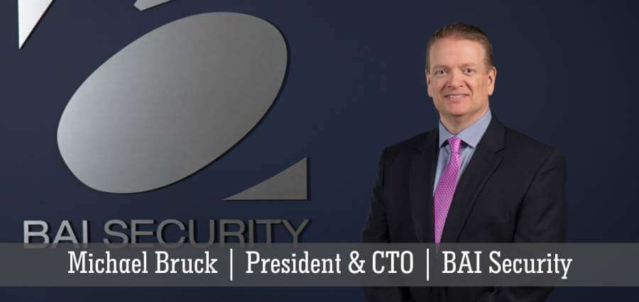 Michael Bruck | President & CTO | BAI Security - Insights Success