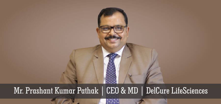 Mr. Prashnat Kumar Pathak | CEO & MD | DelCure LifeSciences - Insights Success