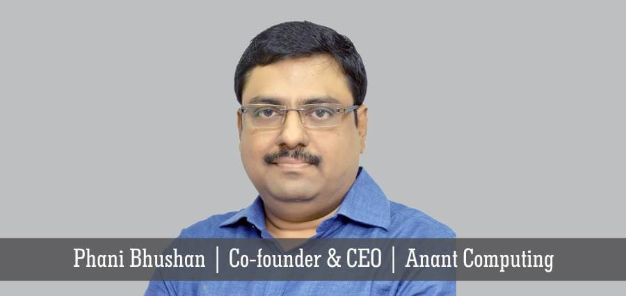Phani Bhushan | Co-founder & CEO | Anant Computing - Insights Success