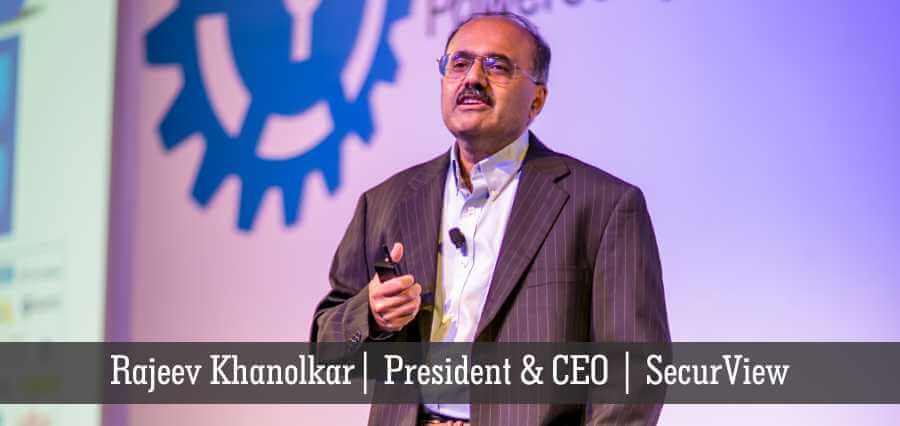 Rajeev Khanolkar | President & CEO | SecurView - Insights Success