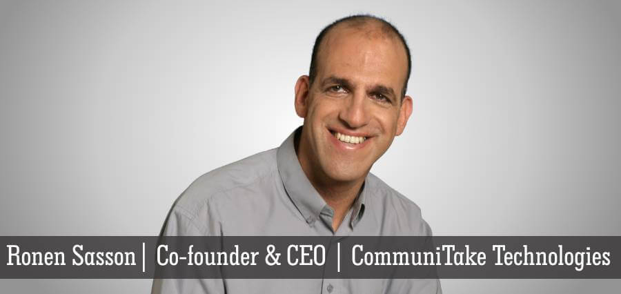 Ronen Sasson | Co-Founder & CEO | CommuniTake Technologies - Insights Success