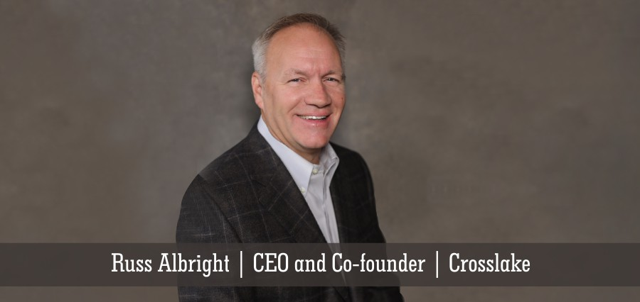 Russ Albright | CEO & Co-Founder | Crosslake - Insights Success