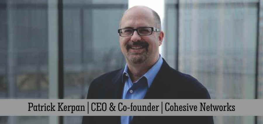 Patrick Kerpan | CEO & Co-Founder | Cohesive Networks - Insights Success