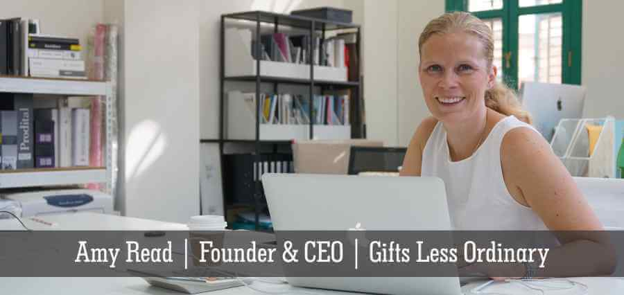 Amy Read | Founder & CEO | Gifts Less Ordinary - Insights Success
