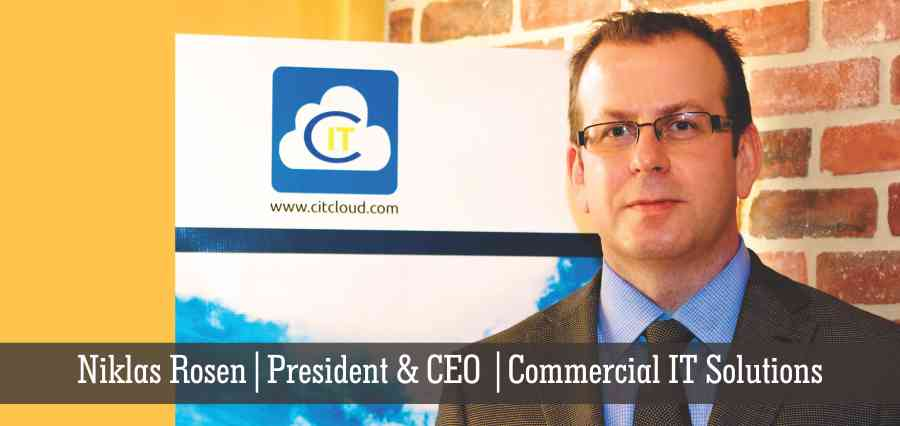 Niklas Rosen | President & CEO | Commercial IT Solutions - Insights Success