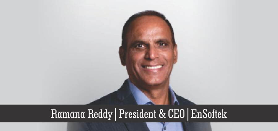 Ramana Reddy | CEO & President | EnSoftek - Insights Success
