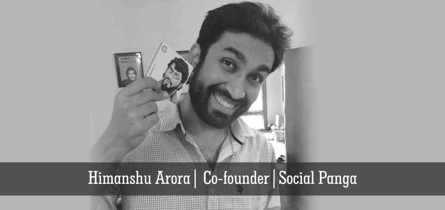 Himanshu Arora | Co-founder | Social Panga - Insights Success