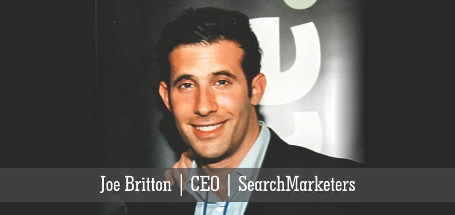 Joe Britton | CEO | SearchMarketers - Insights Success