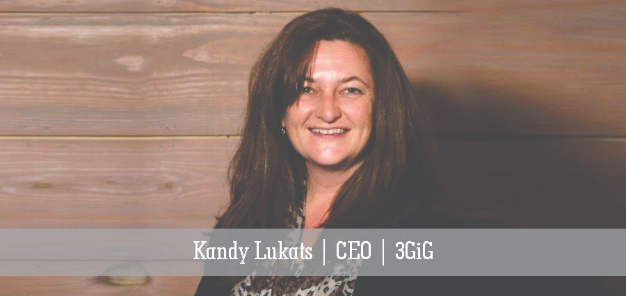 Kandy Lukats | CEO | 3GiG - Insights Success
