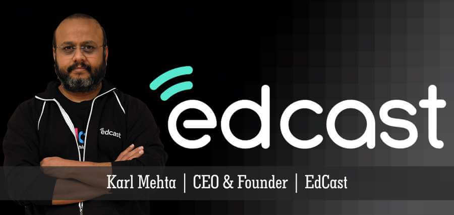 Karl Mehta | CEO & Founder | EdCast - Insights Success