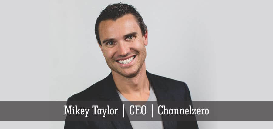 Mikey Taylor | CEO | Channelzero - Insights Success