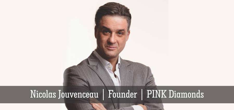 Nicolas Jouvenceau | Founder | PINK Diamonds - Insights Success