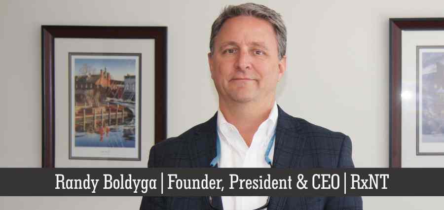 Randy Boldyga | Founder, president & CEO | RxNT - Insights Success