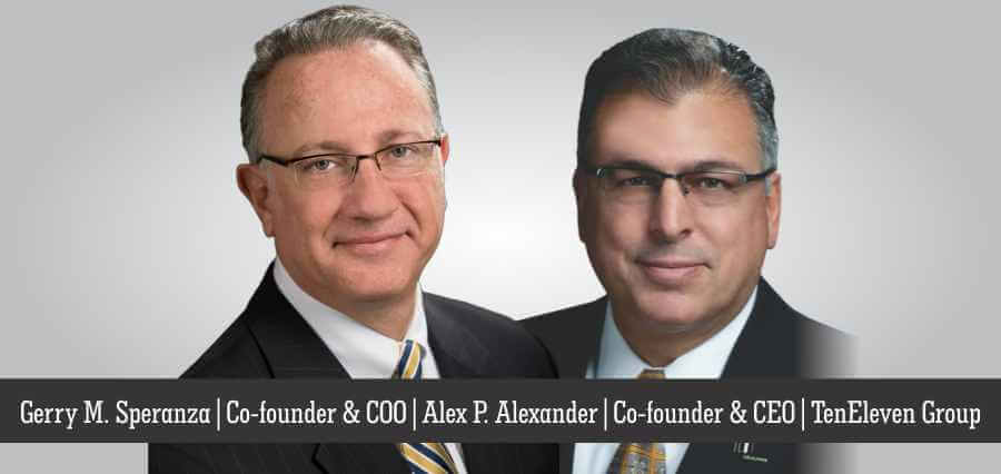 Gerry M. Speranza | Co-Founder & COO | Alex P. Alexander | Co-Founder & CEO | TenEleven Group - Insights Success