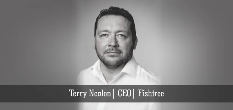 Terry Nealon | CEO | Fishtree - Insights Success