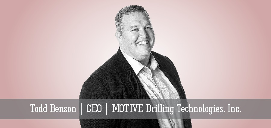 Todd Benson | CEO | Motive Drilling Technologies, Inc - Insights Success