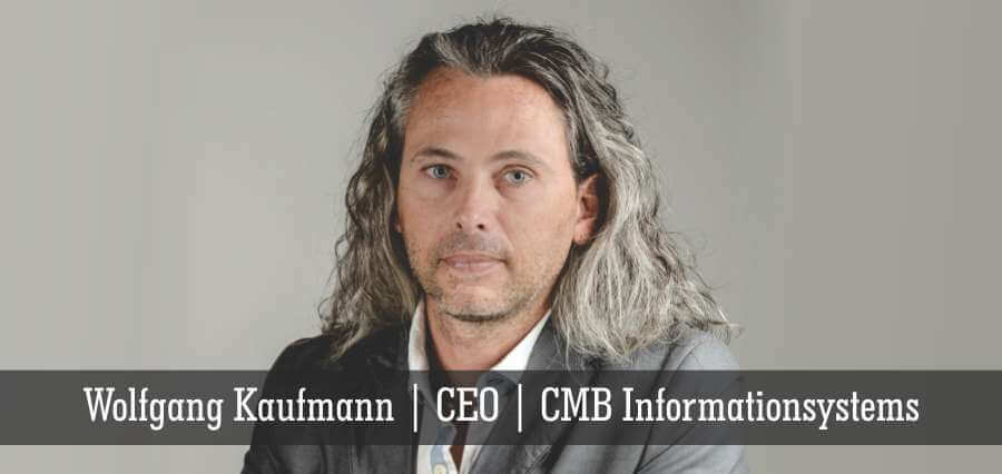 Wolfgang Kaufmann | CEO | CMB InformationSystems - Insights Success