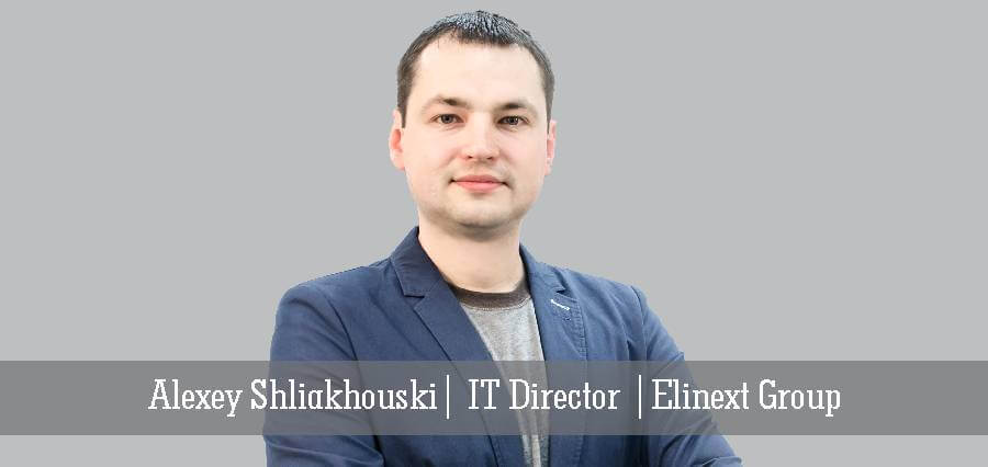 Alexey Shliakhouski | IT Director | Elinext Group - Insights Success