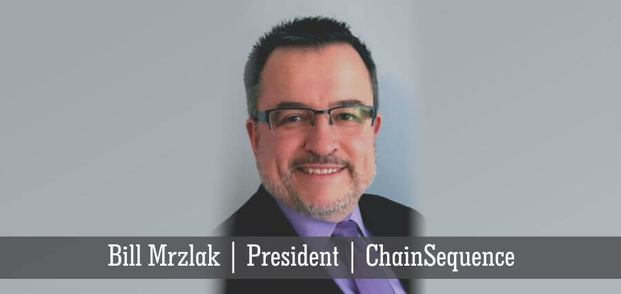 Bill Mrzlak | President | ChainSequence - Insights Success