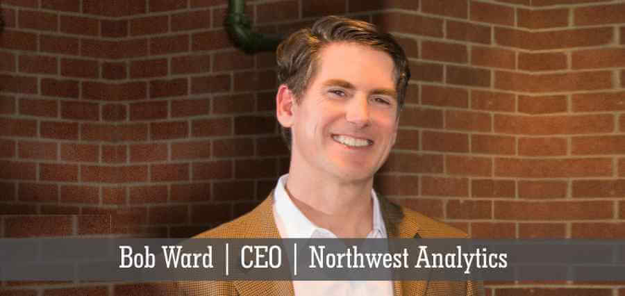 Bob Ward | CEO | Northwest Analytics - Insights Success