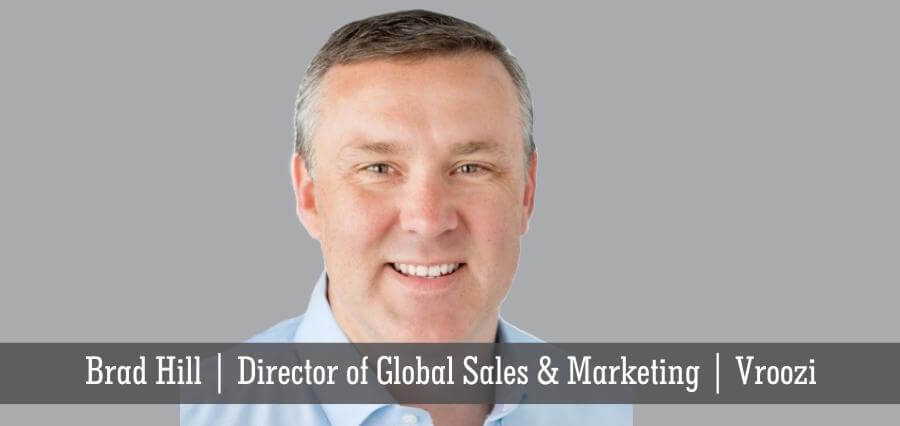 Brad Hill | Director Of Global Sales & Marketing | Vroozi - Insights Success