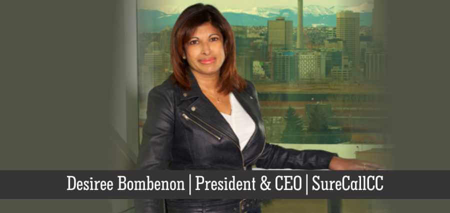 Desiree Bombenon | President & CEO | SureCallCC - Insights Success