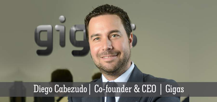 Diego Cabezudo | Co-Founder & CEO | Gigas - Insights Success