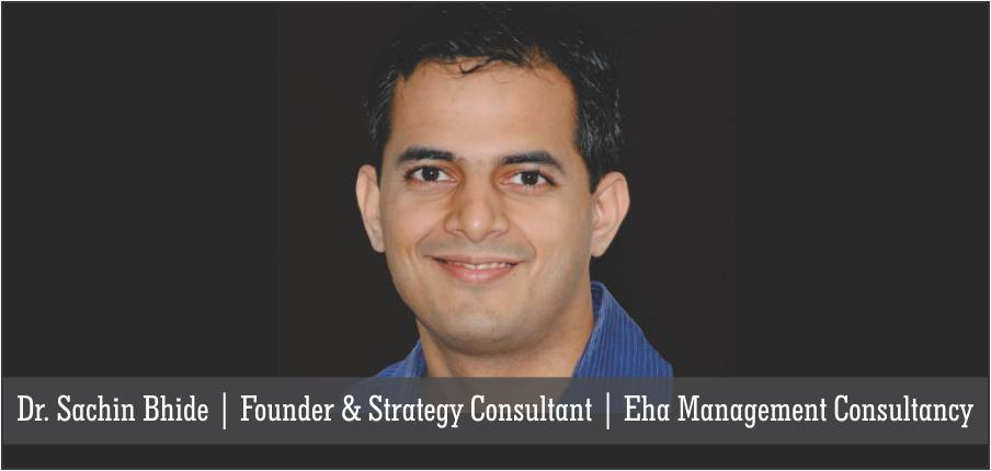 Dr. Sachin Bhide | Founder & Strategy Consultant | Eha Management Consultancy - Insights Success
