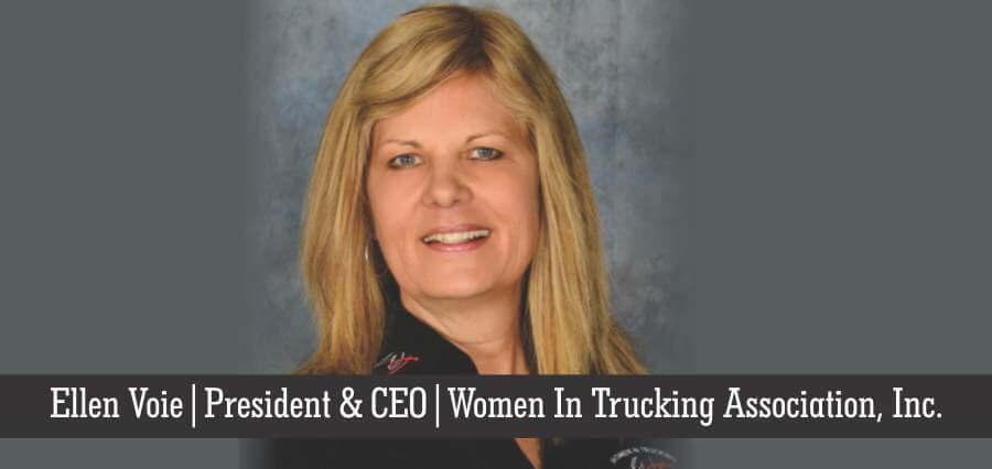 Ellen Voie | President & CEO | Women In Trucking Association, Inc- Insights Success