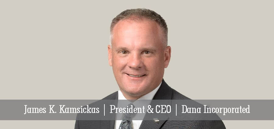 James K. Kamsickas | President & CEO | Dana Incorporated - Insights Success