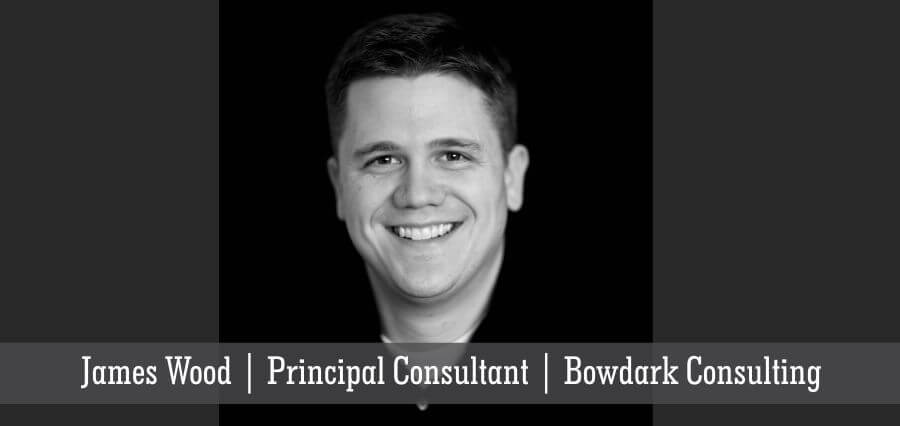 James Wood | Principal Consulting | Bowdark Consulting - Insights Success