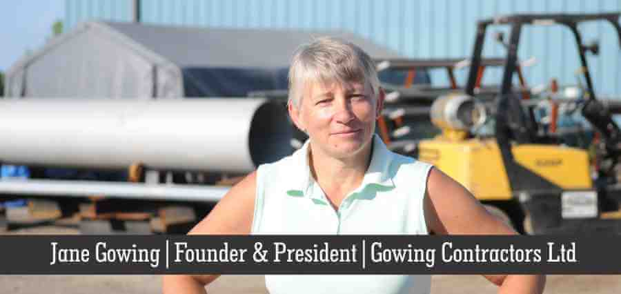 Jane Gowing | Founder & President | Gowing Contractors Ltd - Insights Success