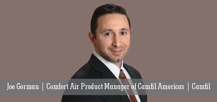 Joe Gorman | Comfort Air Product Manager of Camfil Americas | Camfil - Insights Success