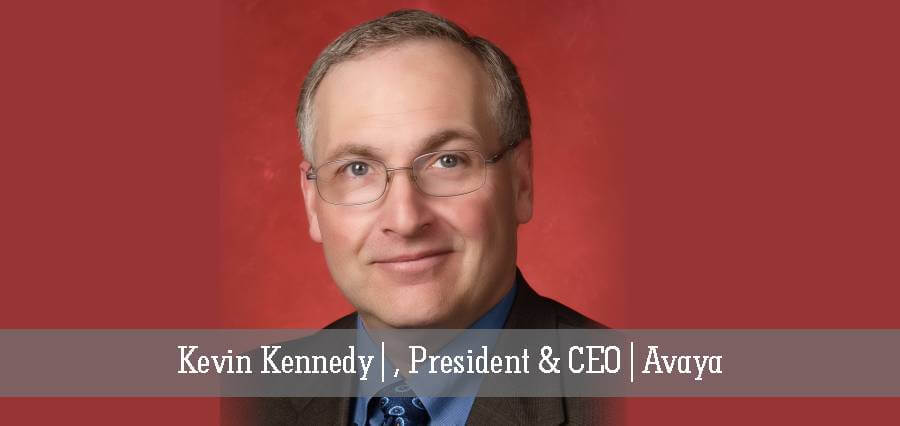 Kevin Kennedy | President & CEO | Avaya - Insights success