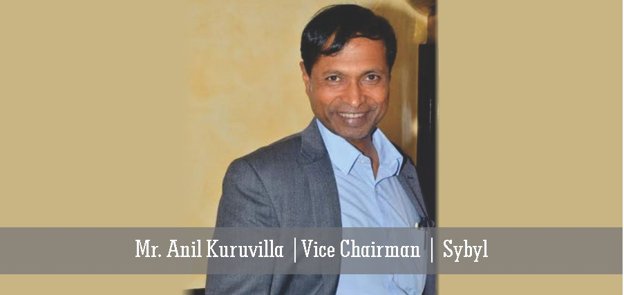 Mr. Anil Kuruvilla | Vice Chairman | Sybyl - Insights Success