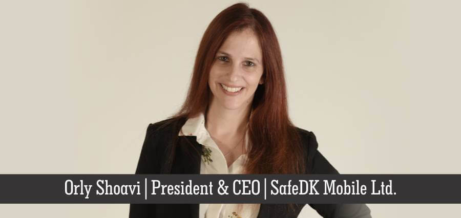 Orly Shoavi | President & CEO | SafeDK Mobile Ltd- Insights Success