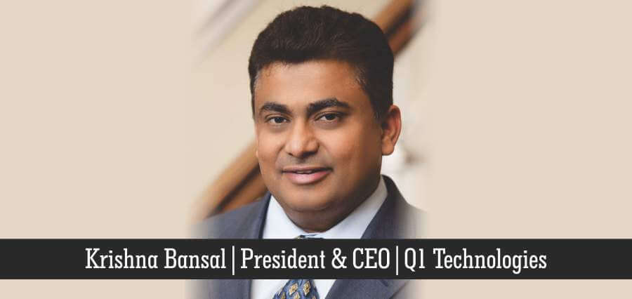 Krishna Bansal | President & CEO | Q1 Technologies - Insights Success