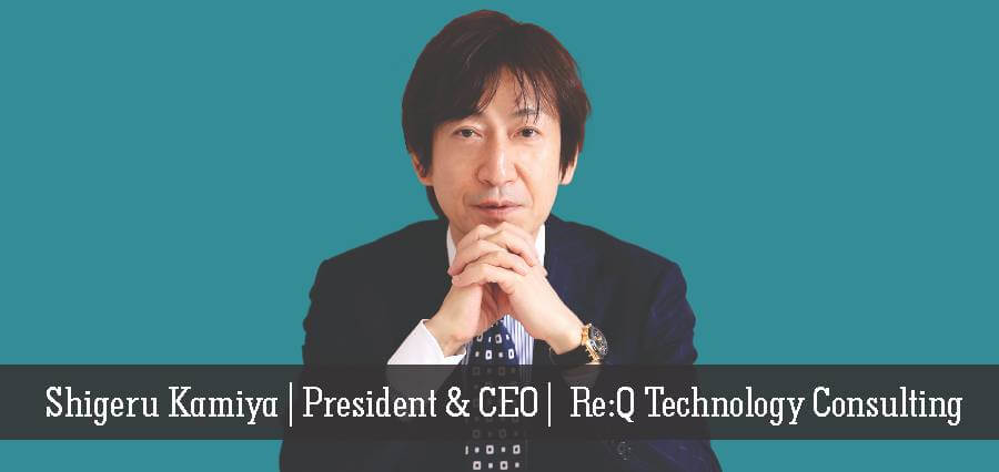 Shigeru Kamiya | President & CEO | Re: Q Technology Consulting - Insights Success