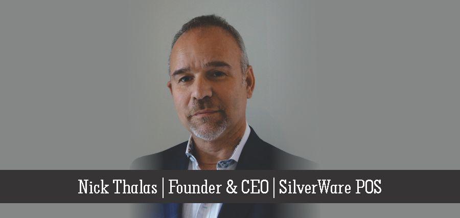 Nick Thalas | Founder & CEO | SilverWare POS - Insights Success