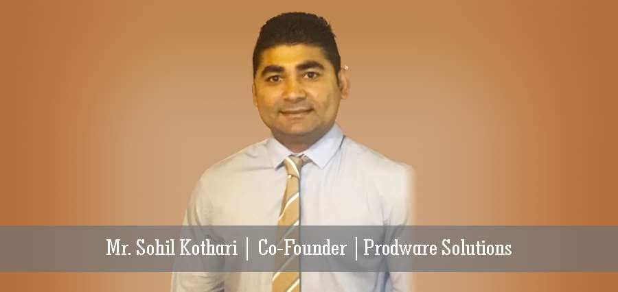 Mr. Sohil Kothari | Co- Founder | Prodware Solutions - Insights Success