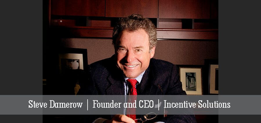 Steve Damerow | Founder and CEO | Incentive Solutions - Insights success