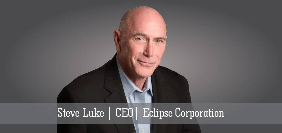 Steve Luke | CEO | Eclipse Corporation - Insights Success