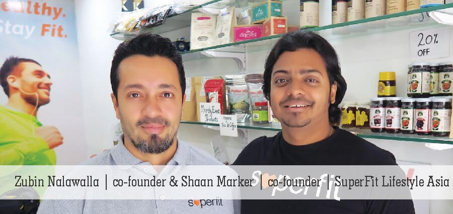 Zubin Nalawalla | Co-Founder | Shaan Marker | Co-founder | DuperFit Lifestyle Asia - Insights Success