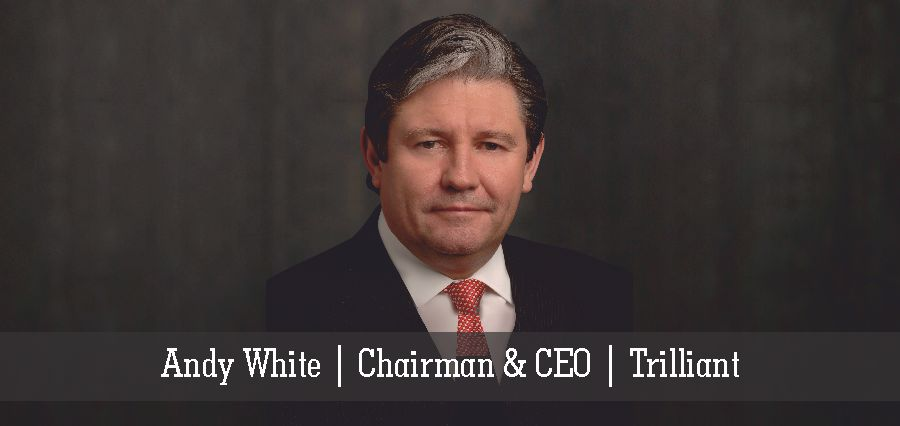 Andy White | Chairman & CEO | Trilliant - Insights Success