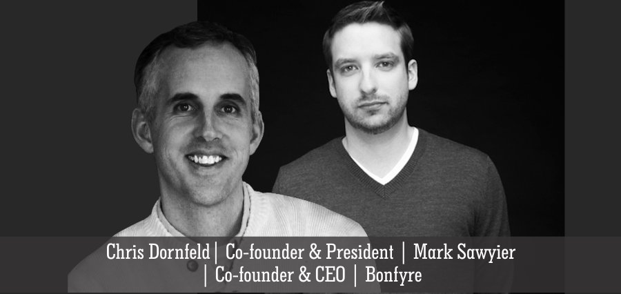 Chris Dornfeld | Co-Founder and President | Mark Sawyier | Co - Founder & CEO | Bonfyre - Insights Success