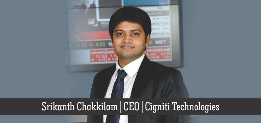 Sirkanth Chakkilam | CEO | Cigniti Technologies - Insights Success