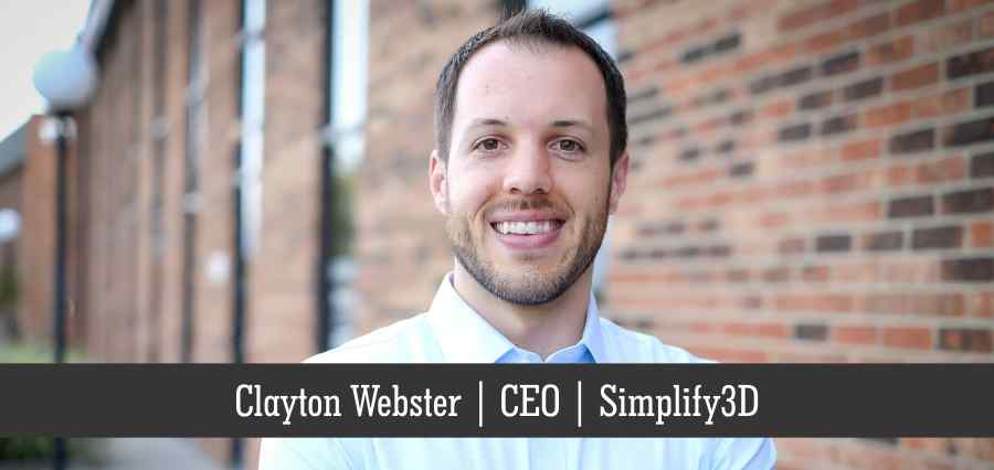 Clayton Webster | CEO | Simplify3D - Insights Success