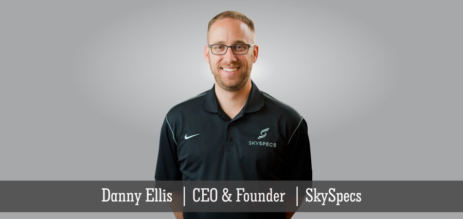 Danny Ellis | CEO & Founder | SkySpecs - Insights Success